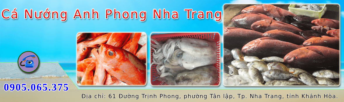cá nướng Anh Phong - nhà hàng hải sản ngon nhất tại Nha Trang