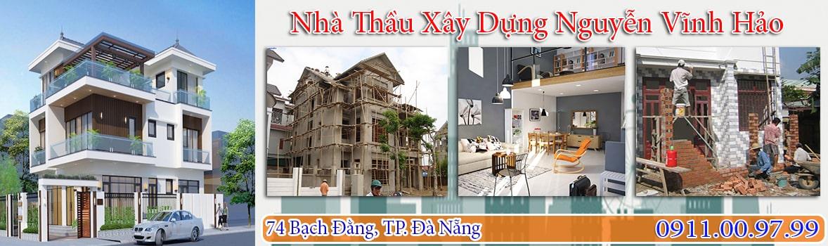 Nhà Thầu Xây Dựng Nguyễn Vĩnh Hảo - Nhà thầu xây dựng uy tín tại Đà Nẵng