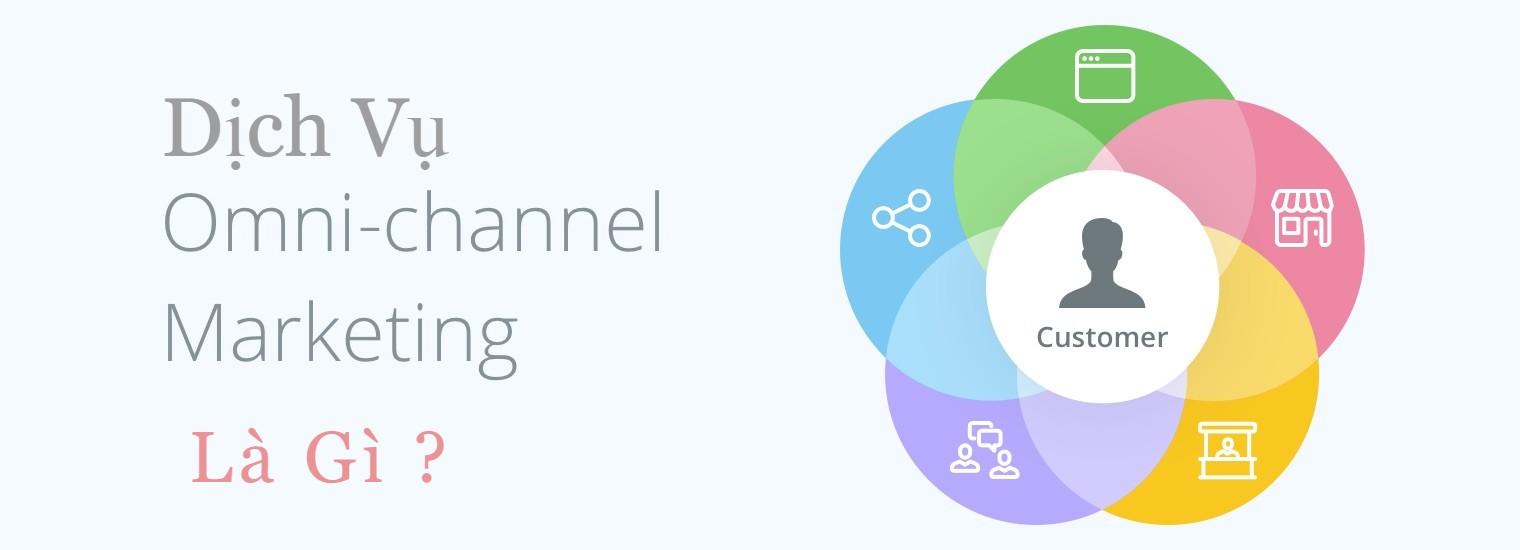 Omni- Channel Marketting là gì?