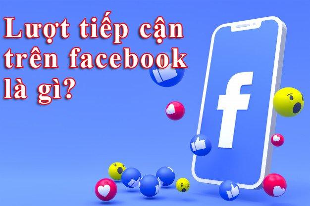 Lượt tiếp cận Facebook